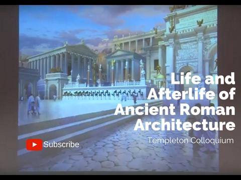 The Life and Afterlife of Ancient Roman Architecture
