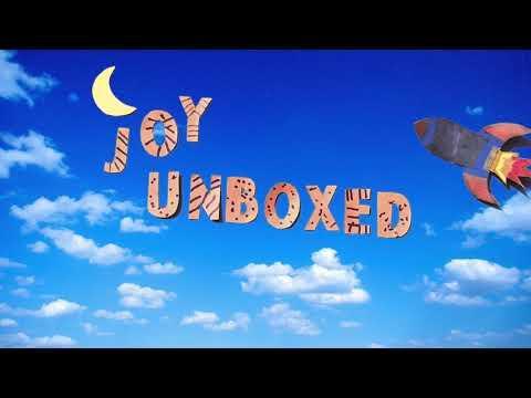 """""""Joy, Unboxed"""""""